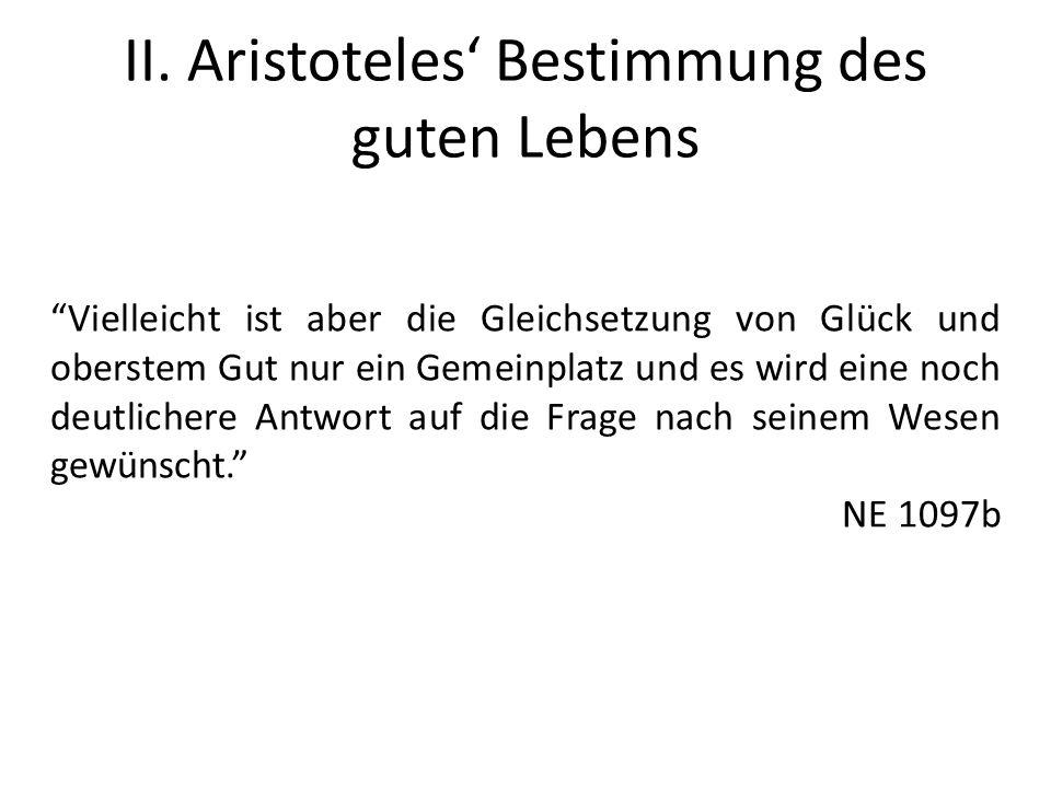 II. Aristoteles' Bestimmung des guten Lebens