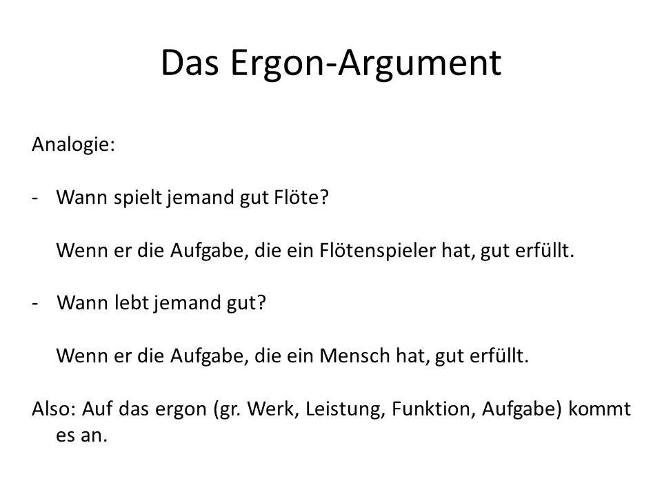 Das Ergon-Argument Analogie: Wann spielt jemand gut Flöte
