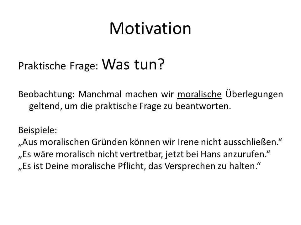 Motivation Praktische Frage: Was tun