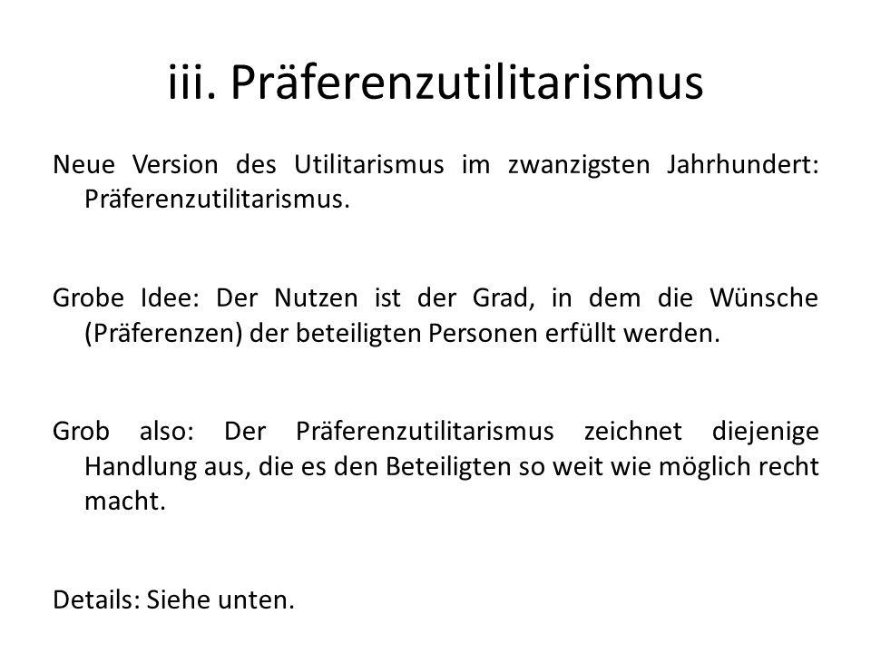 iii. Präferenzutilitarismus