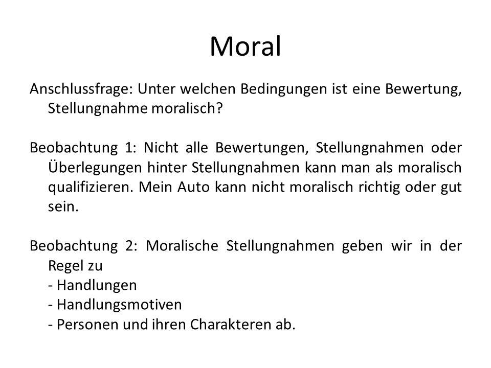 Moral Anschlussfrage: Unter welchen Bedingungen ist eine Bewertung, Stellungnahme moralisch
