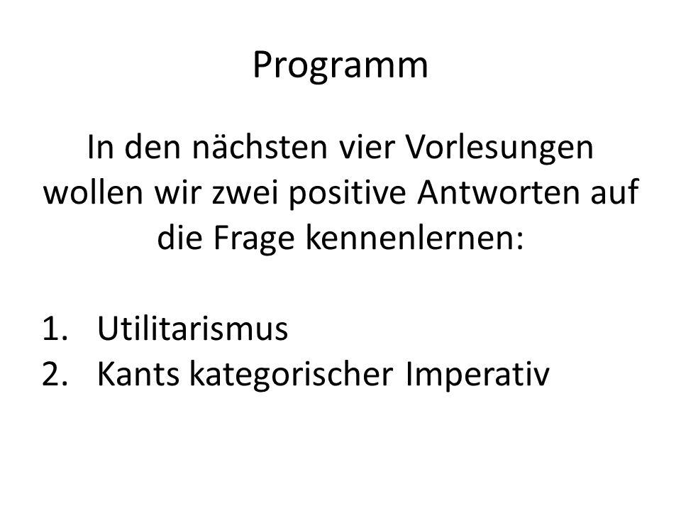 Programm In den nächsten vier Vorlesungen wollen wir zwei positive Antworten auf die Frage kennenlernen: