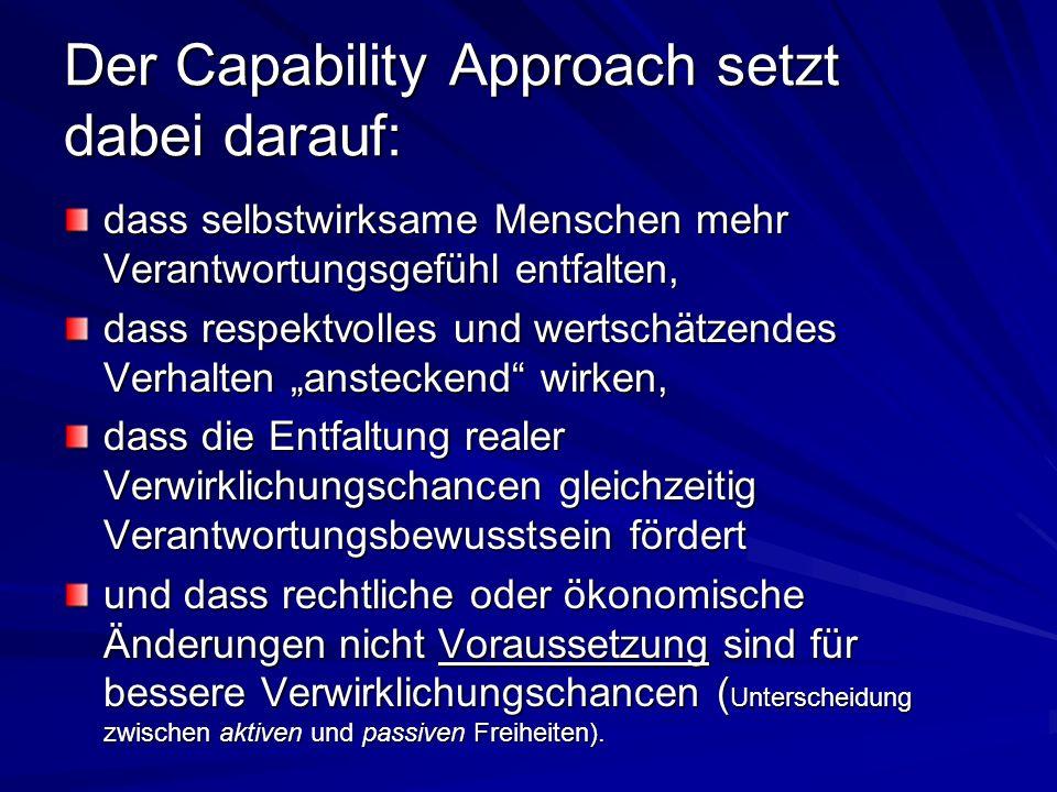 Der Capability Approach setzt dabei darauf: