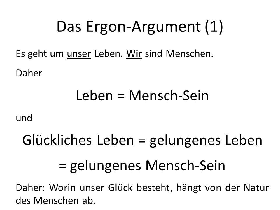 Das Ergon-Argument (1) Leben = Mensch-Sein