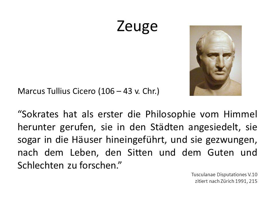 Zeuge Marcus Tullius Cicero (106 – 43 v. Chr.)