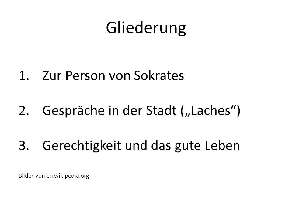 """Gliederung Zur Person von Sokrates Gespräche in der Stadt (""""Laches )"""