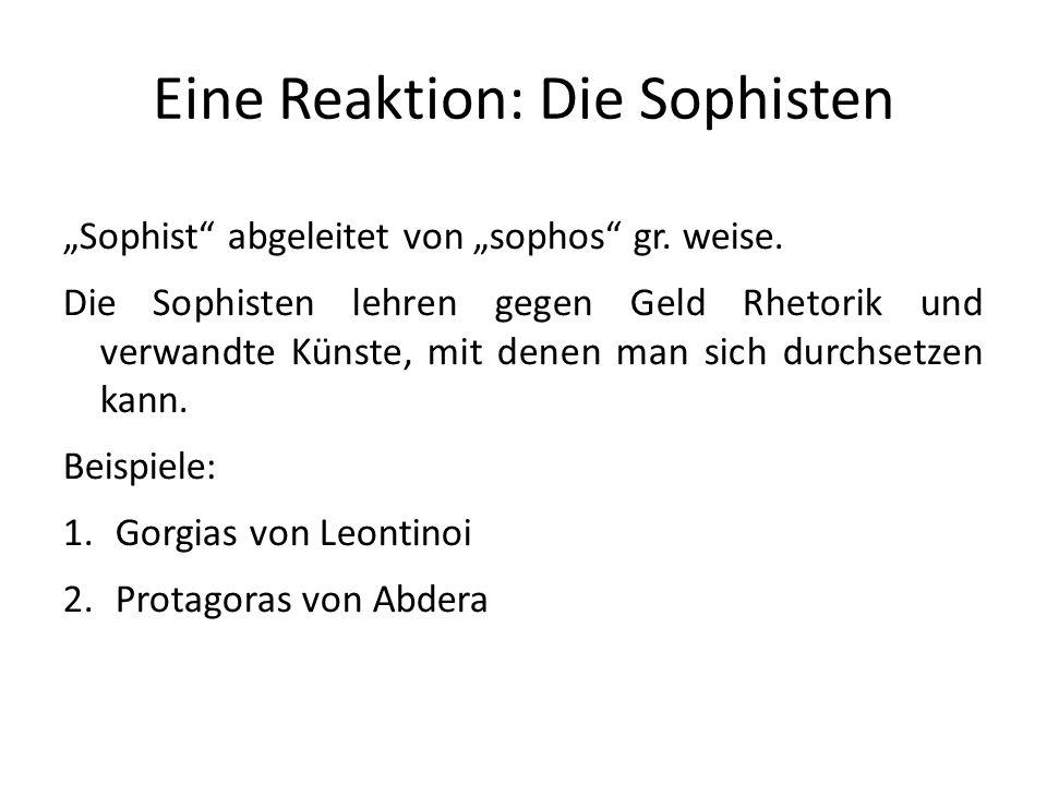 Eine Reaktion: Die Sophisten