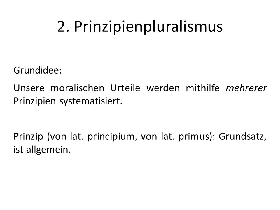 2. Prinzipienpluralismus