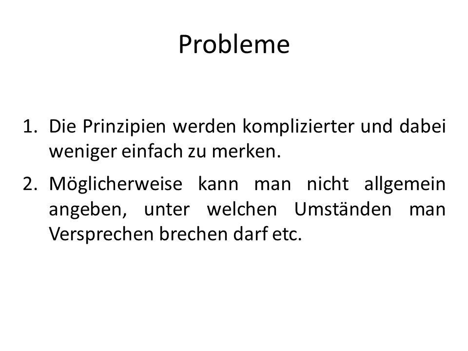Probleme Die Prinzipien werden komplizierter und dabei weniger einfach zu merken.