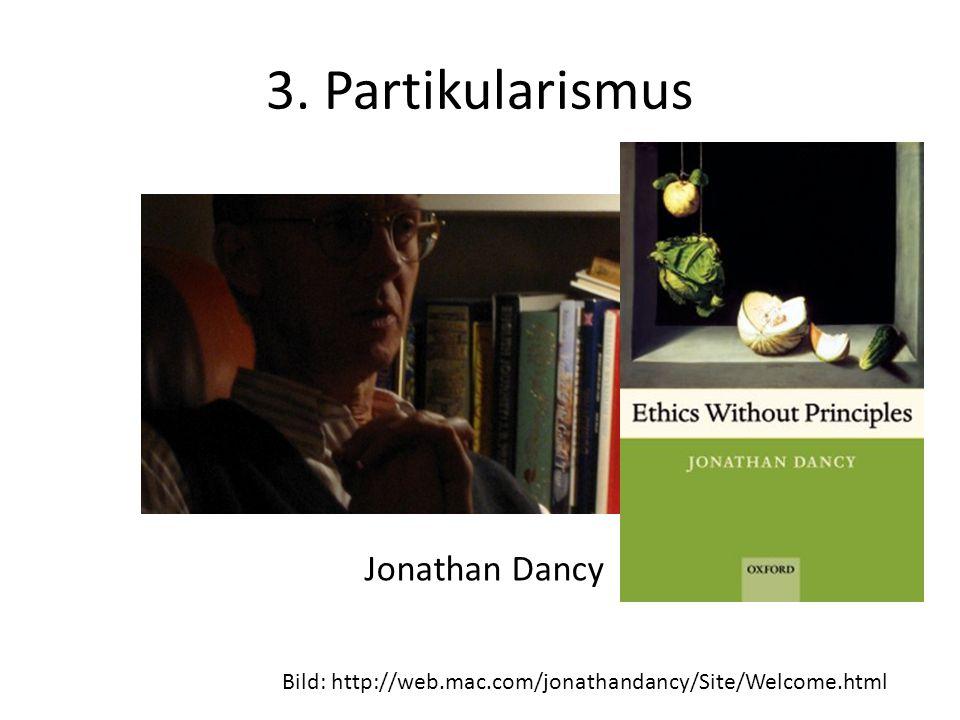 3. Partikularismus Jonathan Dancy