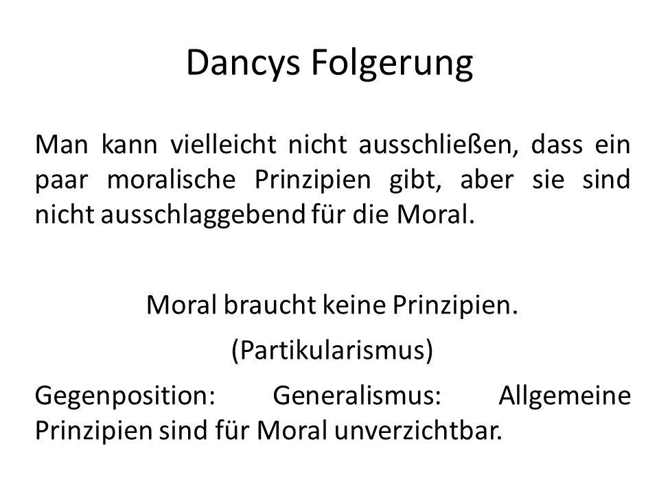Moral braucht keine Prinzipien.