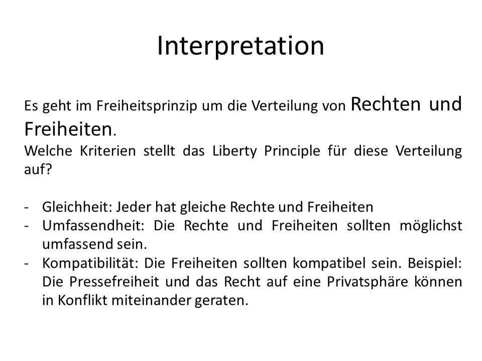 Interpretation Es geht im Freiheitsprinzip um die Verteilung von Rechten und Freiheiten.
