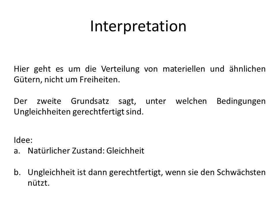 Interpretation Hier geht es um die Verteilung von materiellen und ähnlichen Gütern, nicht um Freiheiten.