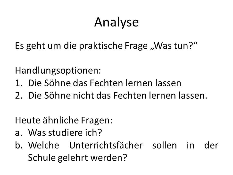"""Analyse Es geht um die praktische Frage """"Was tun Handlungsoptionen:"""