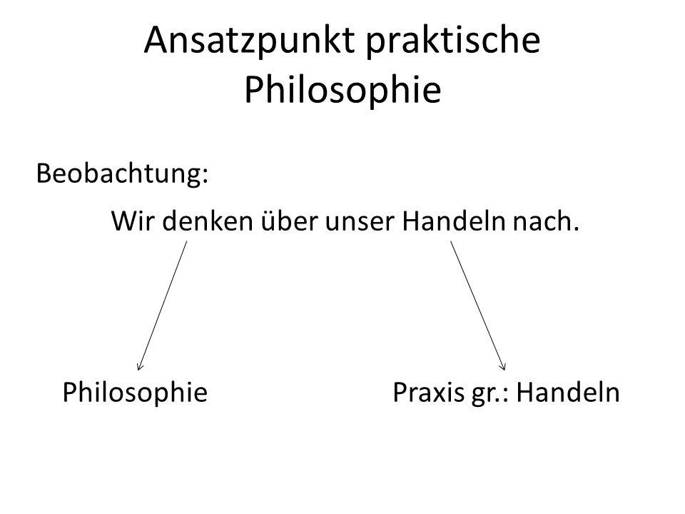 Ansatzpunkt praktische Philosophie