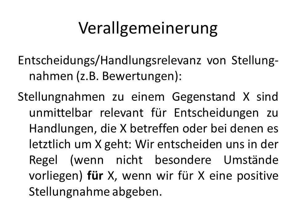 Verallgemeinerung Entscheidungs/Handlungsrelevanz von Stellung- nahmen (z.B. Bewertungen):