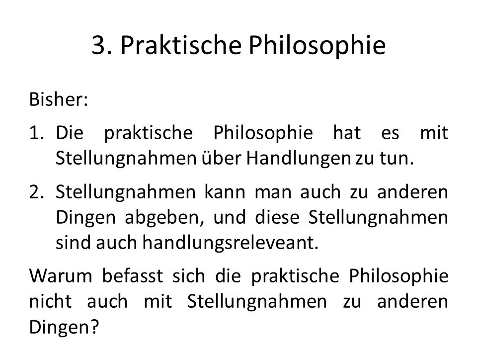 3. Praktische Philosophie