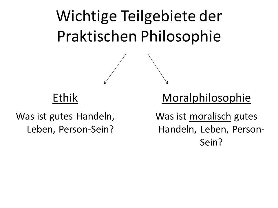 Wichtige Teilgebiete der Praktischen Philosophie