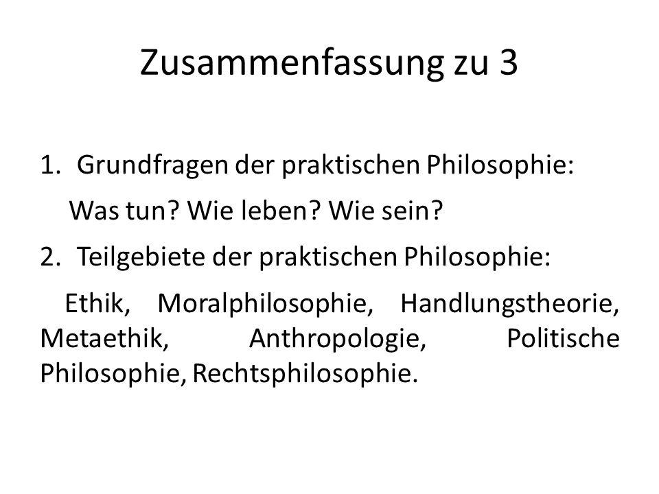 Zusammenfassung zu 3 Grundfragen der praktischen Philosophie:
