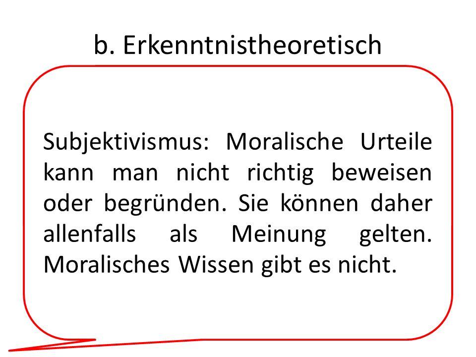 b. Erkenntnistheoretisch