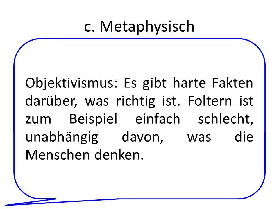 c. Metaphysisch