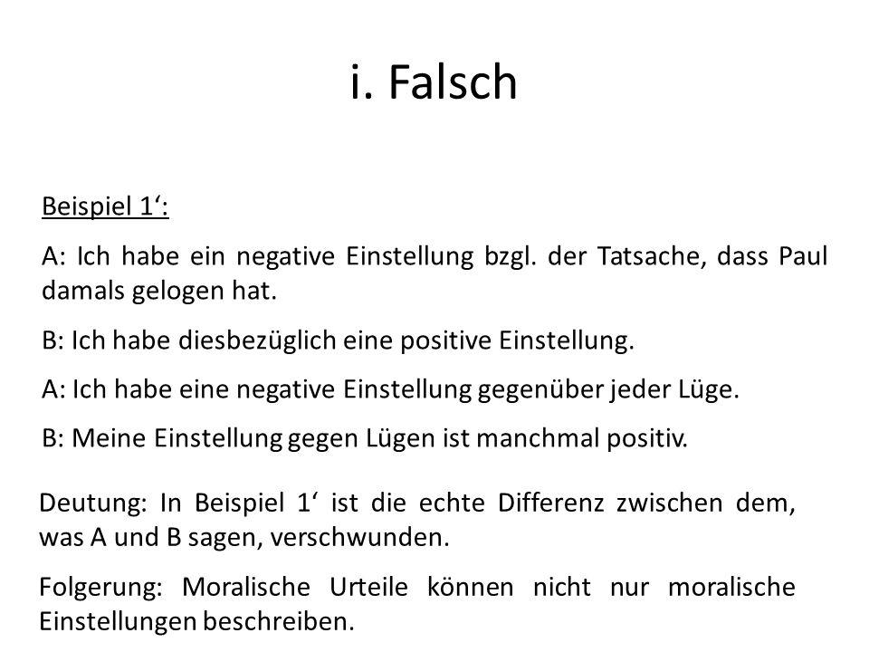 i. Falsch Beispiel 1': A: Ich habe ein negative Einstellung bzgl. der Tatsache, dass Paul damals gelogen hat.