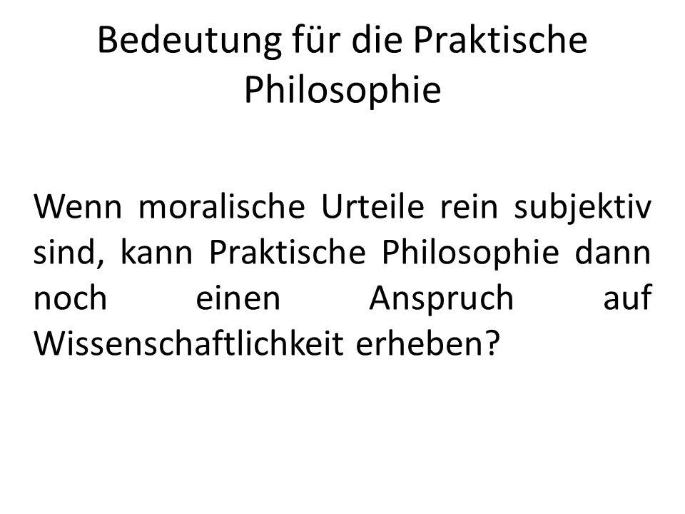 Bedeutung für die Praktische Philosophie