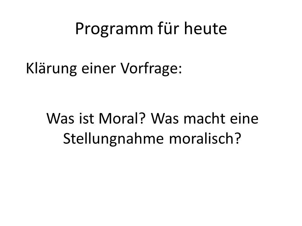 Was ist Moral Was macht eine Stellungnahme moralisch