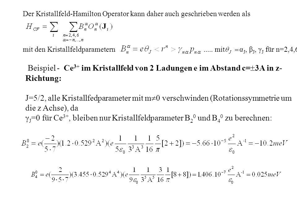 Der Kristallfeld-Hamilton Operator kann daher auch geschrieben werden als