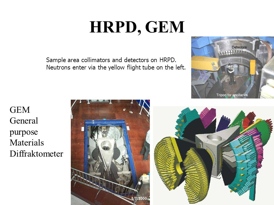 HRPD, GEM GEM General purpose Materials Diffraktometer