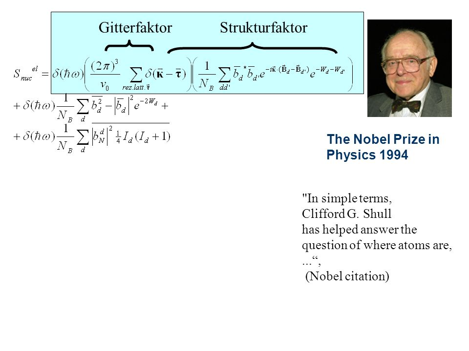 Gitterfaktor Strukturfaktor The Nobel Prize in Physics 1994