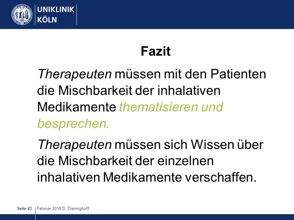 Fazit Therapeuten müssen mit den Patienten die Mischbarkeit der inhalativen Medikamente thematisieren und besprechen.