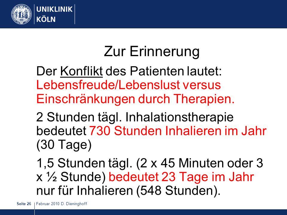 Zur Erinnerung Der Konflikt des Patienten lautet: Lebensfreude/Lebenslust versus Einschränkungen durch Therapien.