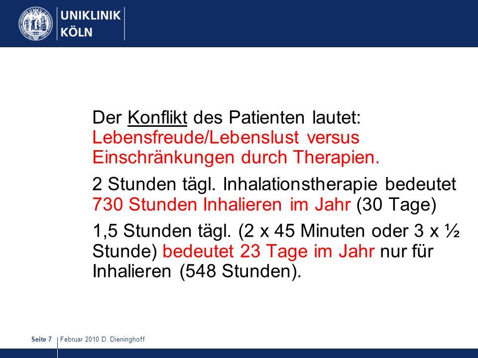 Der Konflikt des Patienten lautet: Lebensfreude/Lebenslust versus Einschränkungen durch Therapien.
