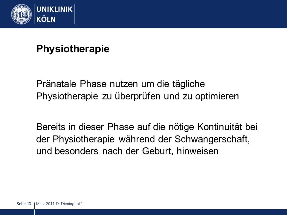 PhysiotherapiePränatale Phase nutzen um die tägliche Physiotherapie zu überprüfen und zu optimieren.