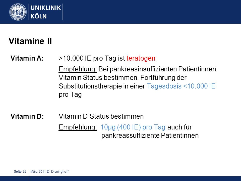 Vitamine II Vitamin A: >10.000 IE pro Tag ist teratogen