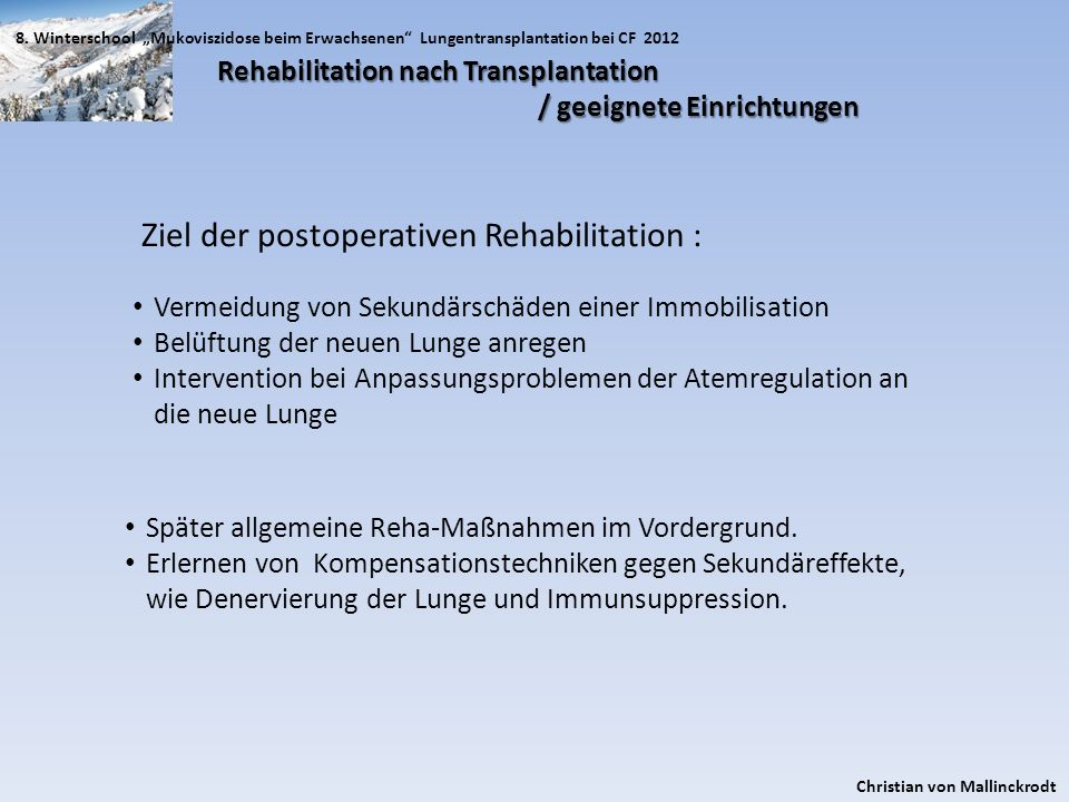 Ziel der postoperativen Rehabilitation :