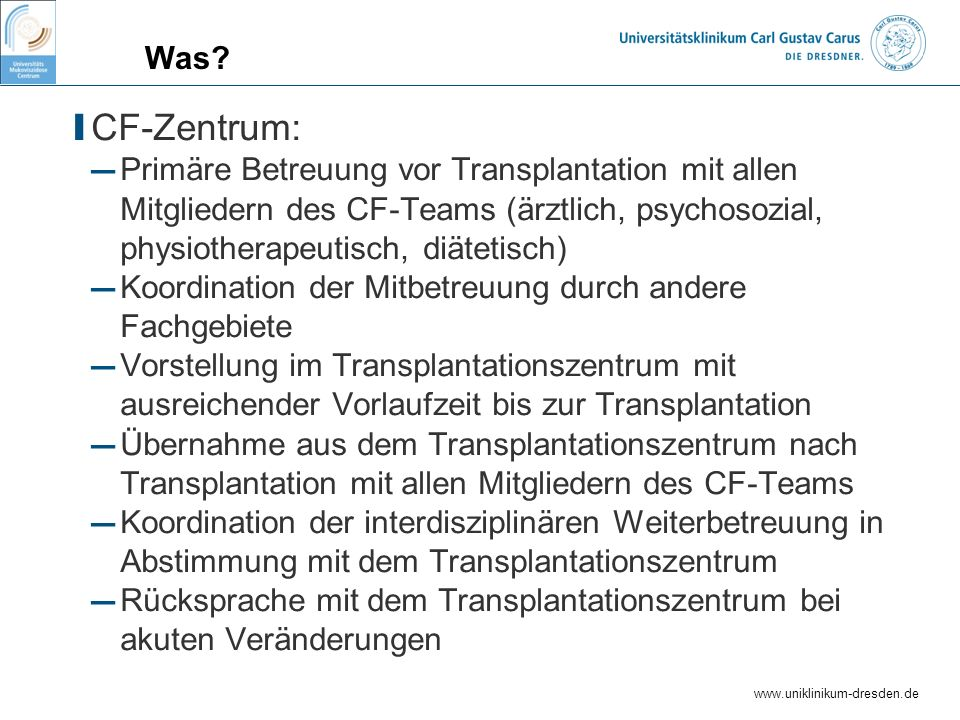 Was CF-Zentrum: Primäre Betreuung vor Transplantation mit allen Mitgliedern des CF-Teams (ärztlich, psychosozial, physiotherapeutisch, diätetisch)