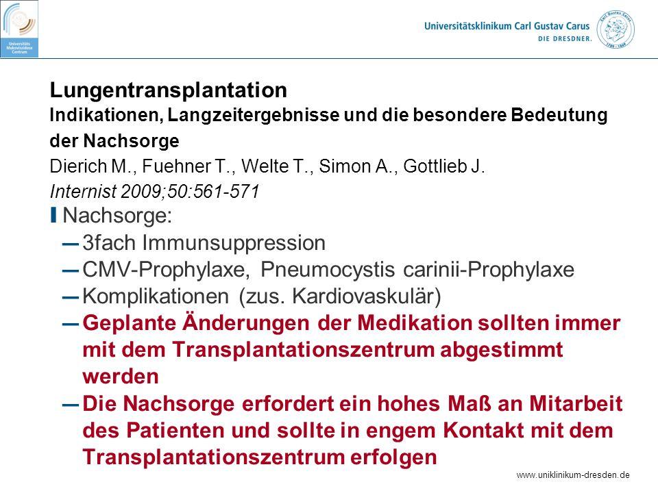 Lungentransplantation Indikationen, Langzeitergebnisse und die besondere Bedeutung der Nachsorge Dierich M., Fuehner T., Welte T., Simon A., Gottlieb J. Internist 2009;50:561-571