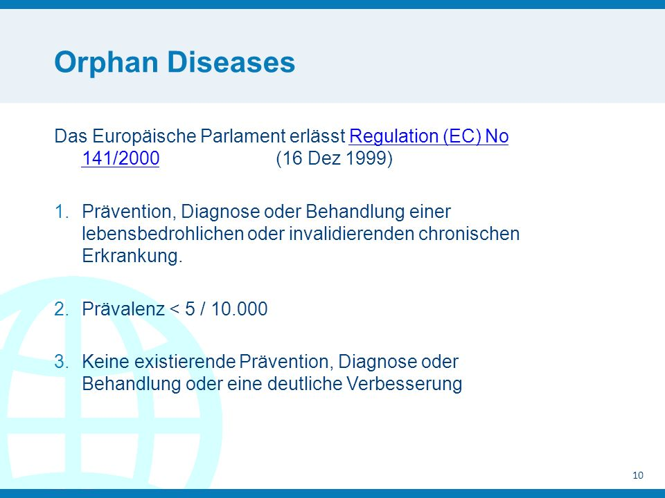 Orphan Diseases Das Europäische Parlament erlässt Regulation (EC) No 141/2000 (16 Dez 1999)
