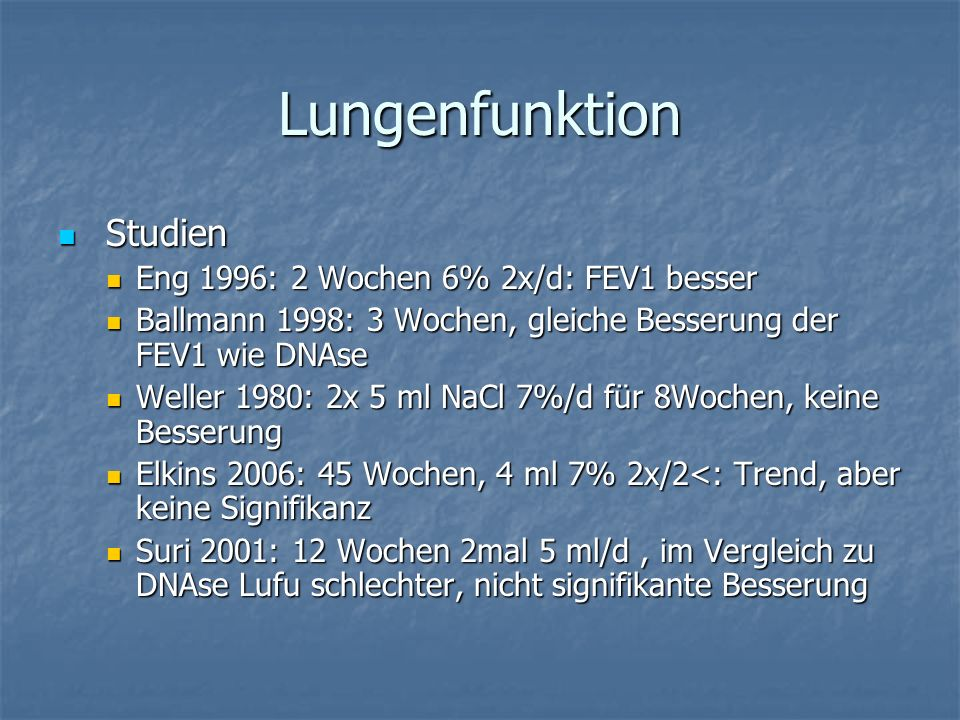 Lungenfunktion Studien Eng 1996: 2 Wochen 6% 2x/d: FEV1 besser