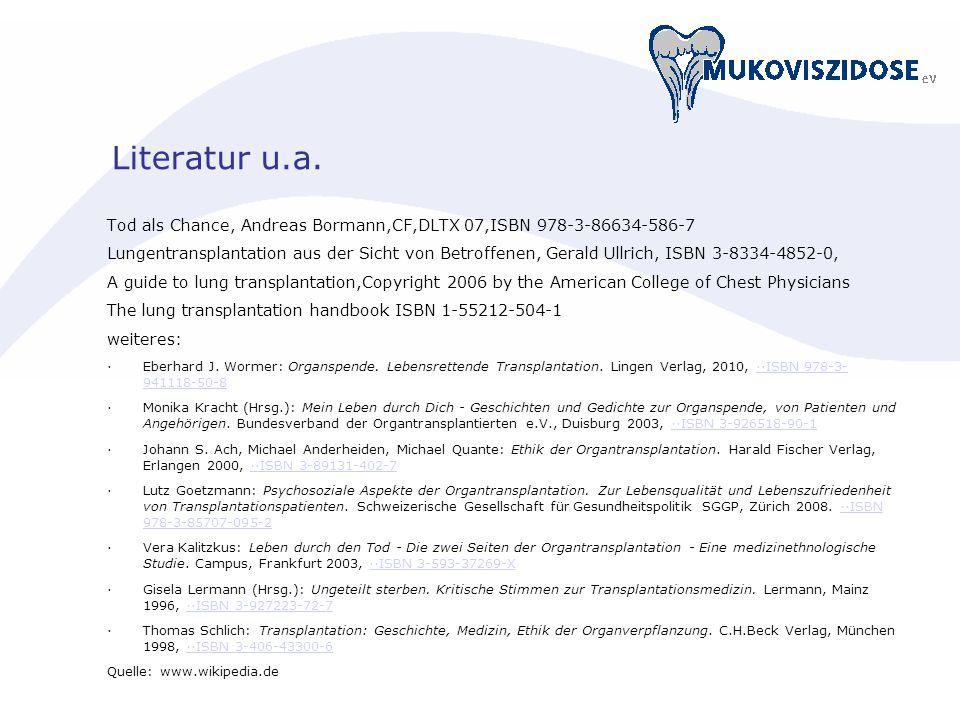 Literatur u.a. Tod als Chance, Andreas Bormann,CF,DLTX 07,ISBN 978-3-86634-586-7.