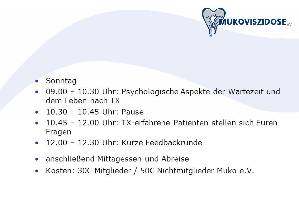 Sonntag 09.00 – 10.30 Uhr: Psychologische Aspekte der Wartezeit und dem Leben nach TX. 10.30 – 10.45 Uhr: Pause.