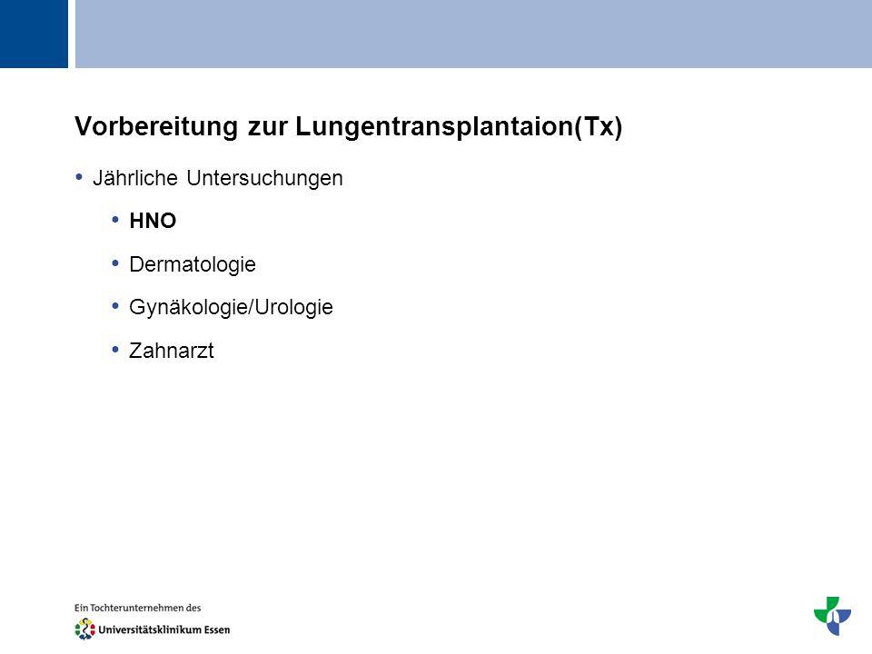 Vorbereitung zur Lungentransplantaion(Tx)