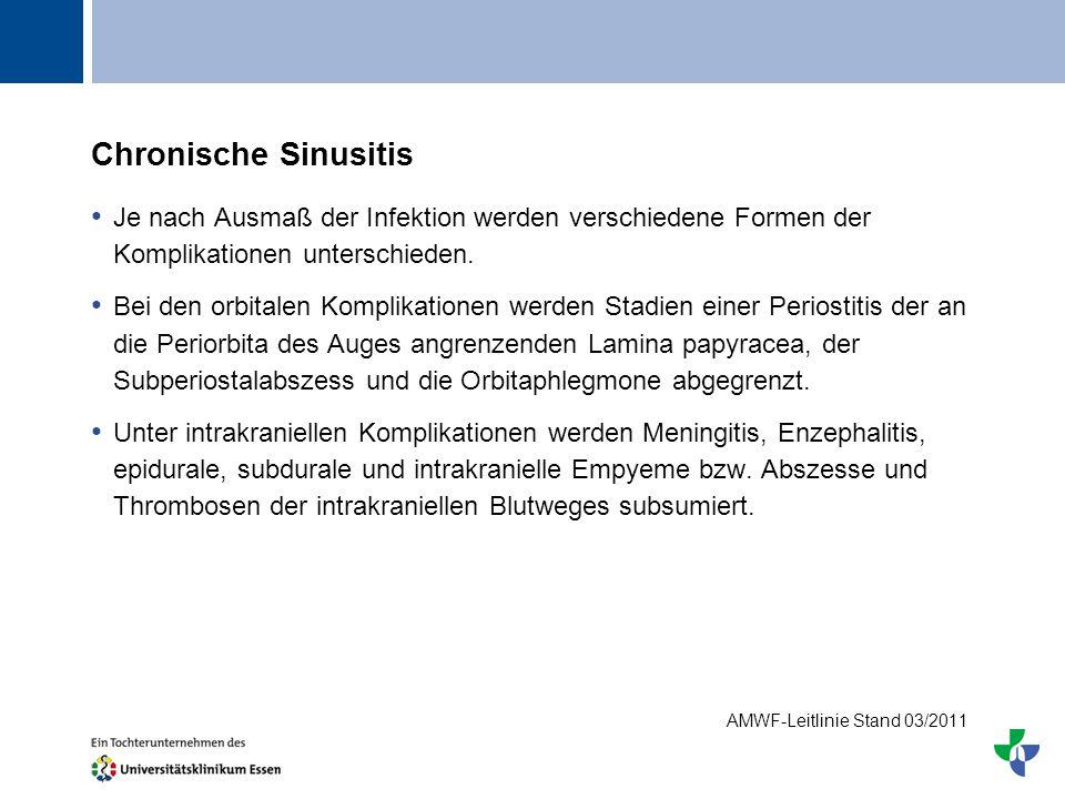 Chronische Sinusitis Je nach Ausmaß der Infektion werden verschiedene Formen der Komplikationen unterschieden.
