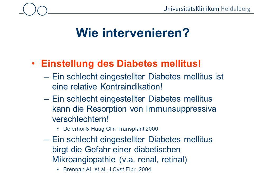 Wie intervenieren Einstellung des Diabetes mellitus!