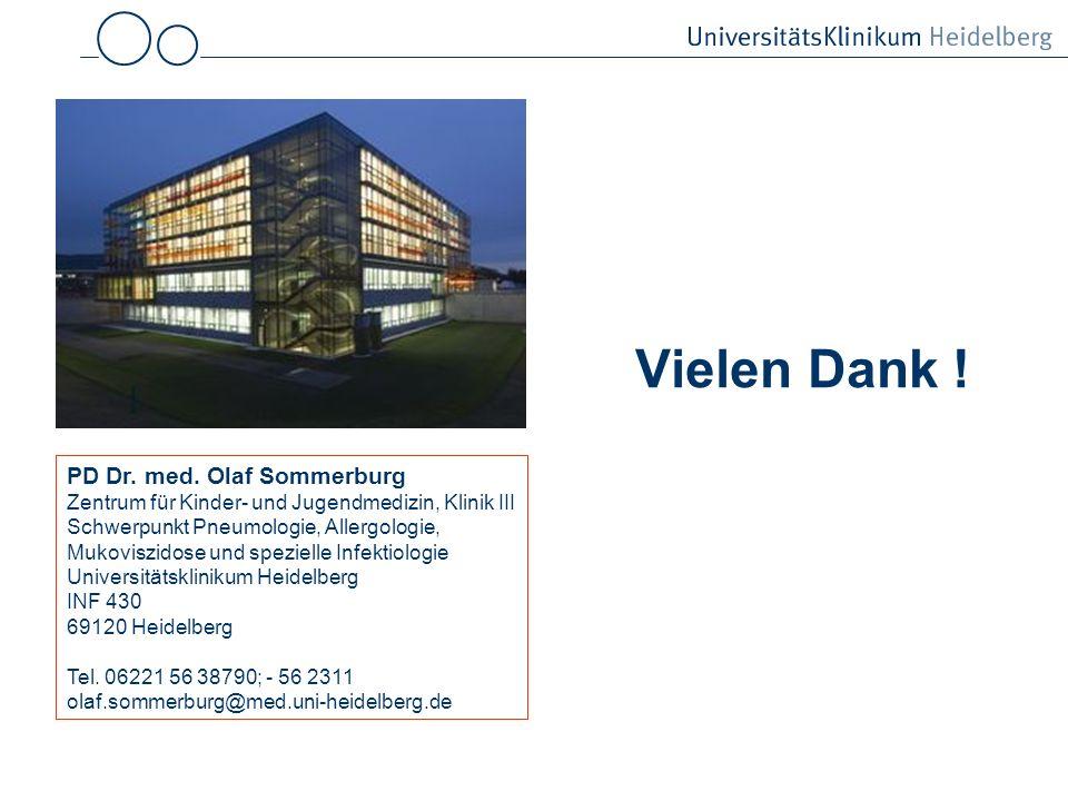 Vielen Dank ! PD Dr. med. Olaf Sommerburg
