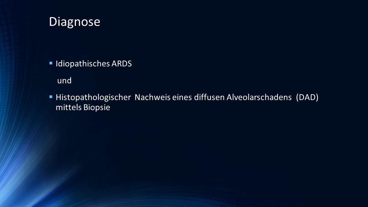 Diagnose Idiopathisches ARDS und