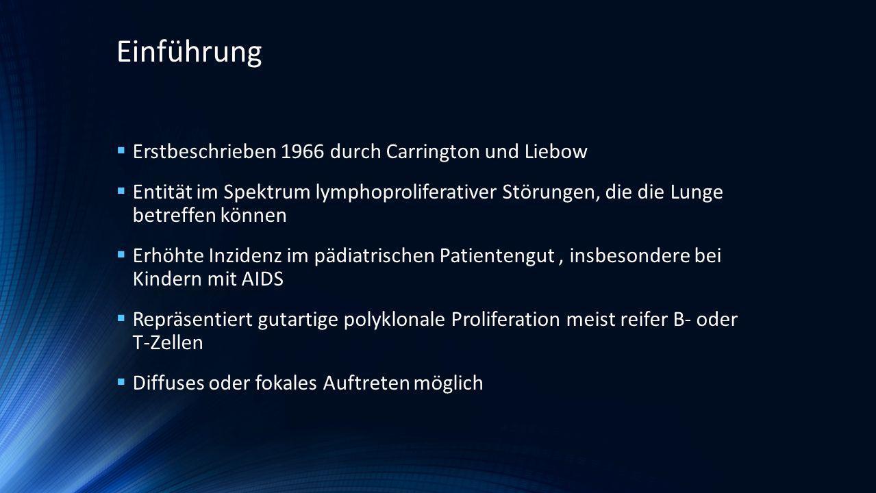 Einführung Erstbeschrieben 1966 durch Carrington und Liebow