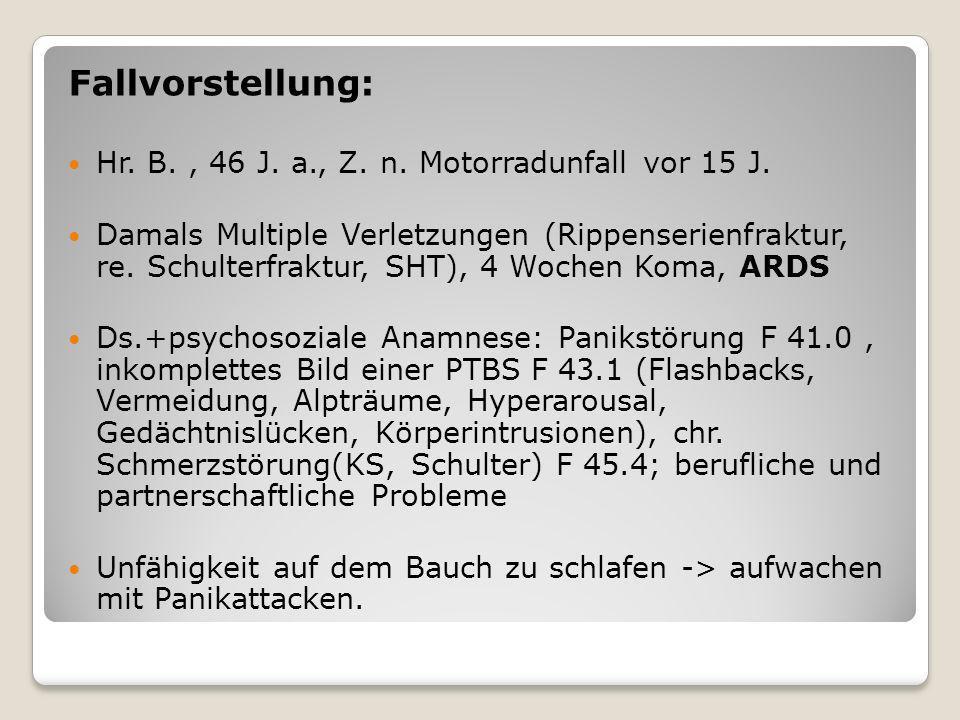 Fallvorstellung: Hr. B. , 46 J. a., Z. n. Motorradunfall vor 15 J.